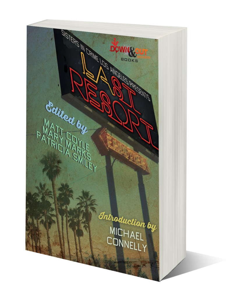 The LAst Resort: Sisters in Crime Los Angeles Anthology